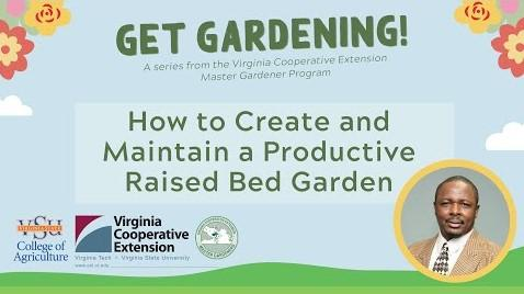 Get Gardening! How to Create and Maintain a Productive Raised Bed Garden